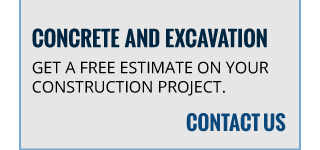 CONCRETE AND EXCAVATION | GET A FREE ESTIMATE ON YOUR CONSTRUCTION PROJECT | CONTACT US